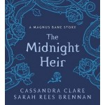 The Midnight Heir: A Magnus Bane Story