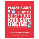 PARENT ALERT HOW TO KEEP YOUR KIDS SAFE