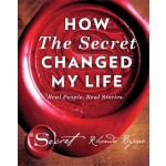HOW THE SECRET CHANGED MY LIFE(UK HB)
