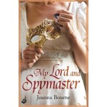 My Lord and Spymaster: Spymaster 3 (A series of sweeping, passionate historical romance)