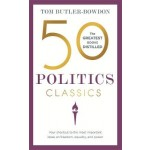 50 Politics Classics: Your shortcut to the most important ideas on freedom, equality, and power