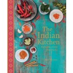 The Indian Kitchen: Authentic Dishes from India