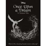 DISNEY TWISTED TALES: ONCE UPON A DREAM