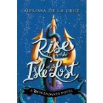 Disney Rise of the Isle of the Lost: A Descendants Novel