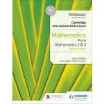 AS & A Level Mathematics Pure Mathematics 2 and 3 2nd Edition