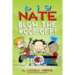 Big Nate #20: Blow the Roof Off!
