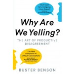 Why Are We Yelling? The Art of Productive Disagreement