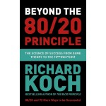 BEYOND THE 80/20 PRINCIPLE : THE SCIENCE OF SUCCESS FROM GAME THEORY TO THE TIPPING POINT
