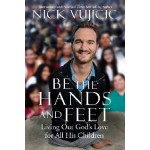 BE THE HANDS AND FEET:LIVING OUT GOD'S L