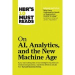 HBR'S 10 MUST READ ON AI, ANALYTICS, AND THE NEW MACHINE AGE