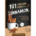 101 Amazing Uses For Cinnamon