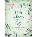 Daily Whispers of Faith: 365 Devotional Thoughts for Women