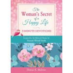 The Woman's Secret of a Happy Life: 3-Minute Devotions: Inspired by the Beloved Classic