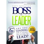 Boss or Leader: Are You Leading for a Living, or Living to Lead?