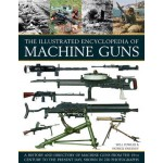 Illustrated Encylopedia of Machine Guns