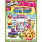 Shopkins Create and Play Small Mart: 3D Shop, 100 Press Outs & Scented Stickers
