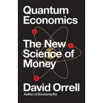 QUANTUM ECONOMICS: THE NEW SCIENCE OF MO