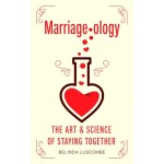 MARRIAGEOLOGY: THE ART AND SCIENCE OF ST