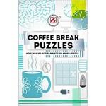 OVERWORKED & UNDERPUZZLED:COFFEE BREAK PUZZLES
