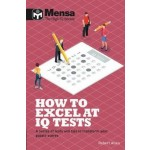 MENSA:HOW TO EXCEL AT IQ TESTS
