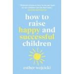 How to Raise Happy & Successful Children
