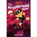 TWISTED FAIRY TALES: NINJABREAD MAN