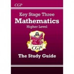 KS3 Higher Level The Study Guide - Maths