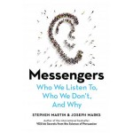 MESSENGERS : WHO WE LISTEN TO, WHO WE DO