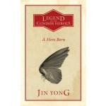 Legends Of The Condor Heroes: A Hero Born