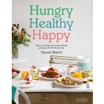 Hungry, Healthy, Happy: Recipes to Keep You Happy and Healthy Throughout the Day