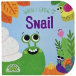 When I Grow Up: Snail
