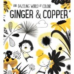 OUR DAZZLING WORLD OF COLOUR - GINGER & COPPER