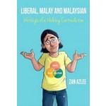 LIBERAL, MALAY AND MALAYSIAN