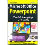 MICROSOFT OFFICE POWERPOINT MUDAH LENGKAP & PRAKTIS
