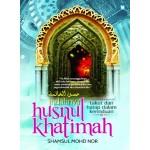 INDAHNYA HUSNUL KHATIMAH