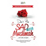 DON'T BE SAD FOR MUSLIMAH