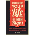 HOW TO IMPROVE YOUR LIFE BY DOING EVERYT