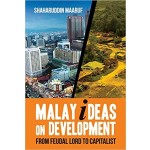 MALAY IDEAS ON DEVELOPMENT: FROM FEUDAL LORD TO CAPITALIST