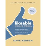LIKEABLE SOCIAL MEDIA, THIRD EDITION