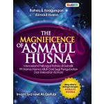 THE MAGNIFICENCE OF ASMAUL HUSNA