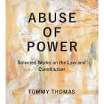 ABUSE OF POWER: SELECTED WORKS ON THE LAW AND CONSTITUTION