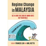 REGIME CHANGE IN MALAYSIA: GE14 AND THE