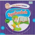 5 RUKUN ISLAM: MARI MELAFAZKAN SYAHADAH
