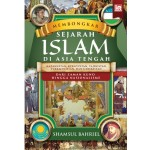 MEMBONGKAR SEJARAH ISLAM DI ASIA TENGAH