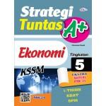 TINGKATAN 5 STRATEGI TUNTAS A+ EKONOMI