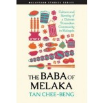 The Baba of Melaka: Culture and Identity of a Chinese Peranakan Community in Malaysia