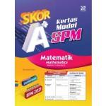 SKOR A+ KERTAS MODEL SPM MATHEMATICS ( BILINGUAL )