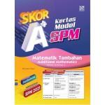 SKOR A+ KERTAS MODEL SPM ADDITIONAL MATHEMATICS ( BILINGUAL )
