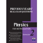 Semester 2  Previous Years' Real Exam Questions Physics for Matriculation