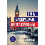 I'M A BACKPACKER: UNITED KINGDOM